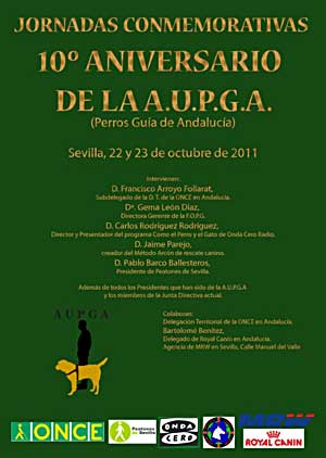 Jornadas conmemorativas del 10 Aniversario de la A.U.P.G.A. (Perros Gua de Andaluca), 22 y 23 de octubre, entrada libre (puertas abiertas).