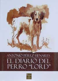 """El diario del perro """"Lord"""", libro de Antonio Pérez Henares"""