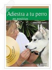 """Libro """"Adiestra a tu perro en positivo"""", de Jaime Vidal (Santi)."""