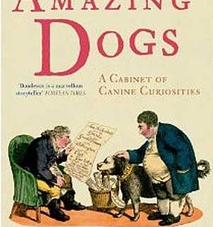 """Amazing Dogs: A Cabinet of Canine Curiosities""."