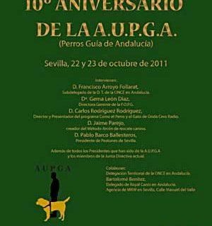 Jornadas conmemorativas del 10º Aniversario de la A.U.P.G.A. (Perros Guía de Andalucía), 22 y 23 de octubre, entrada libre (puertas abiertas).