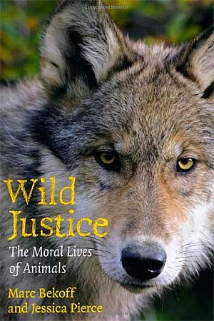 """""""Wild Justice"""" es un libro de Marc Bekoff en el que se explora la moral, el altruismo, la tolerancia... en diferentes grupos de animales."""