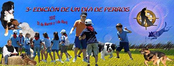 """El 31 de marzo y 1 de abril próximos se va a celebrar la 3ª edición de """"Un Día de Perros"""", Copa de España de Mondioring, Talleres de Agility, Habilidades Caninas..."""