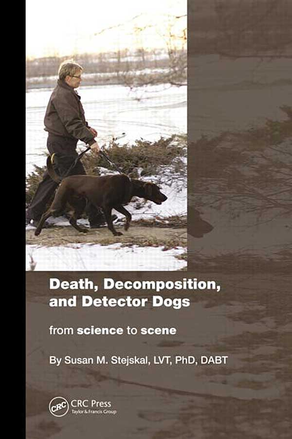 Death, Decomposition, and Detector Dogs: From Science to Scene. Libro profesional para unidades de detección canina policiales K-9.
