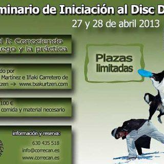 Seminario de iniciación al Disc Dog que será impartido por Vicente Martínez e Iñaki Carretero, de Txakurtzen, en las instalaciones del Club Correcan del Henares los próximos 27 y 28 de abril.