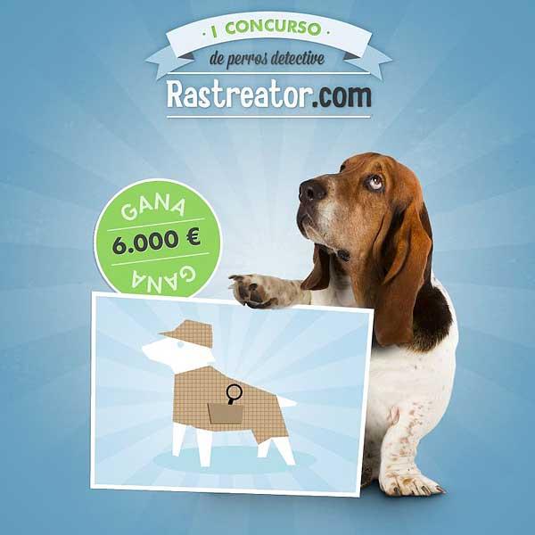 Tu perro (o a medias contigo) puede ganar 6.000 con @Rastreator. #detectivator.