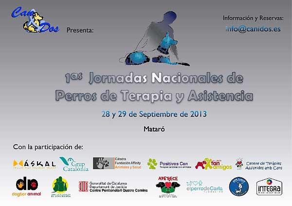 Las Primeras Jornadas Nacionales de Perros de Terapia y Asistencia se celebrarán los próximos 28 y 29 de Septiembre en Mataró (Barcelona).