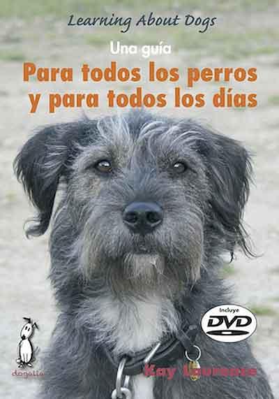 Una Guía para todos los perros y para todos los días. El último libro de Kay Laurence.