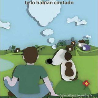 """""""Tu perro piensa y te quiere. Entrenar perros no es como te lo habían contado"""", de Carlos Alfonso López García (EDUCAN)."""