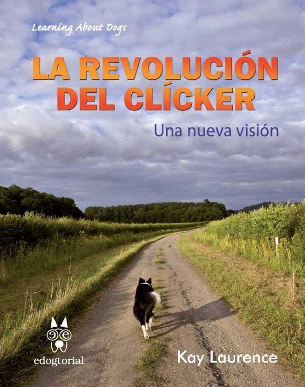 """""""La revolución del clícker, una nueva visión"""", el último libro de Kay Laurence"""