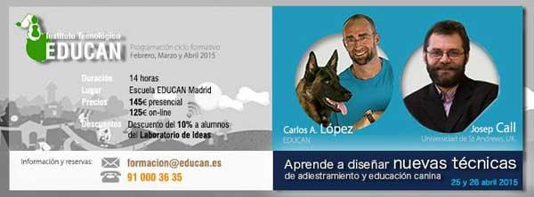 """Instituto Tecnológico EDUCAN: """"Aprende a DISEÑAR NUEVAS TÉCNICAS de adiestramiento y educación canina"""" con Josep CALL y Carlos A. LÓPEZ"""