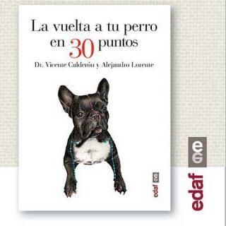 """@EditorialEdaf """"La vuelta a tu perro en 30 puntos"""", o cómo mejorar la salud de tu fiel amigo con la digitopuntura."""