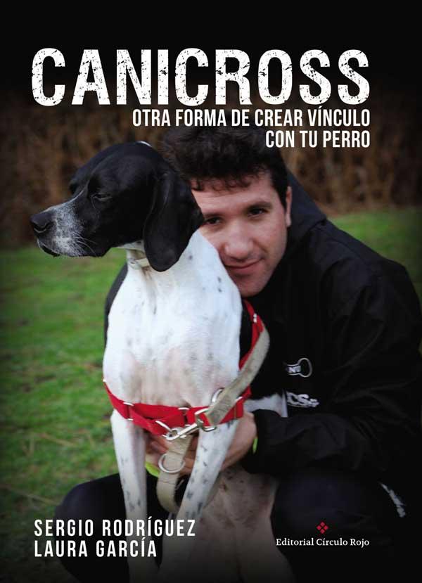 """Libro """"Canicross, otra forma de crear vínculo con tu perro"""""""