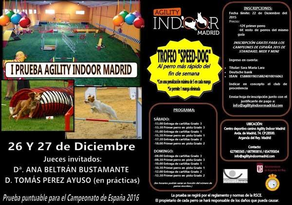 Terminamos 2015 con dos pruebas de agility RSCE en Madrid. Días 26 y 27 en Centro deportivo canino Agility Indoor Madrid (Avda. de Madrid, 74 Arganda del Rey, Madrid). Última prueba del año, que es la primera para el Club de Agility Indoor Madrid.