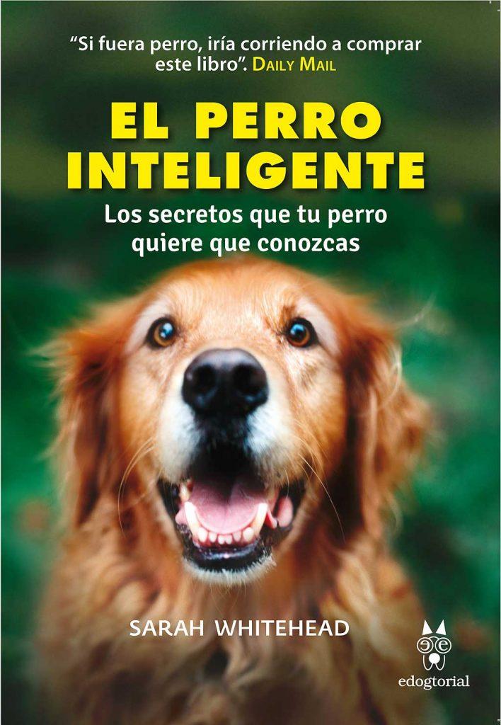 """Libro El perro inteligente """"los secretos que tu perro quiere que conozcas"""""""
